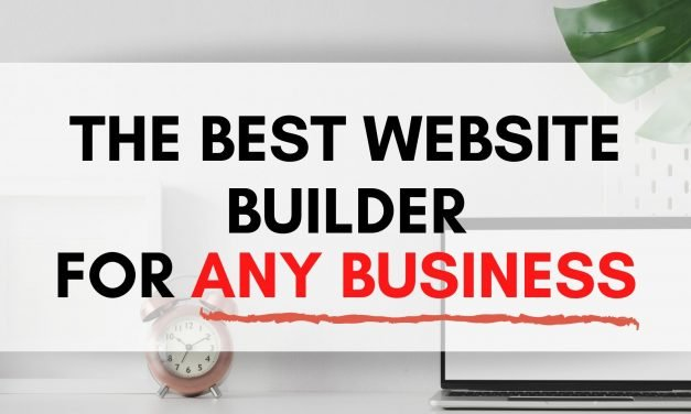 The Best Website Builder For Any Serious Online Business