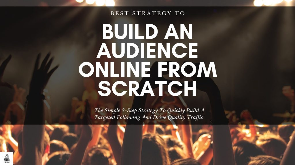 Build an audience online from scratch