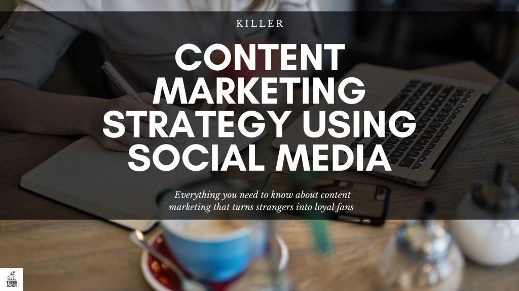Content Marketing Strategy Through Social Media