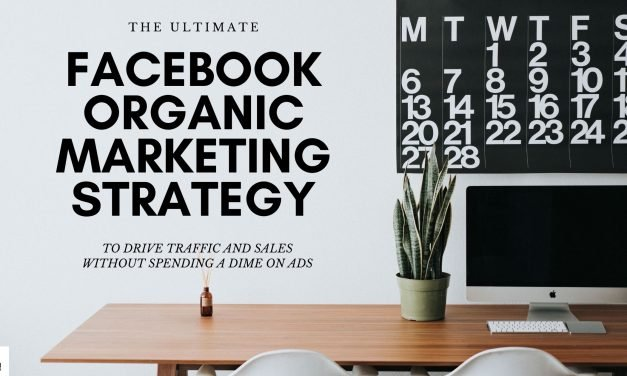 The Ultimate Facebook Organic Marketing Strategy in 2021
