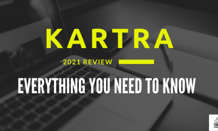 Kartra Review 2021: How To Easily Manage Your Online Business In Less Time