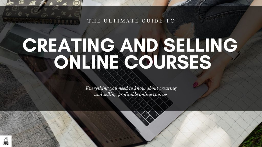 The ultimate guide to create and sell any online course